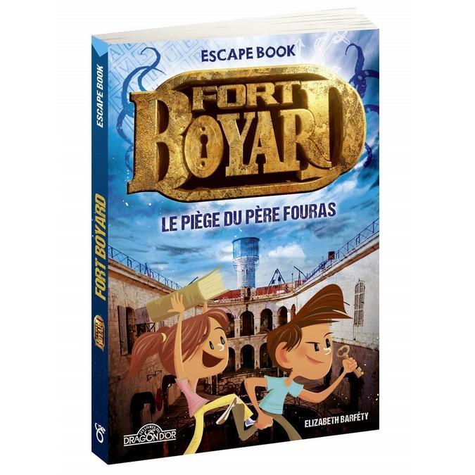 Fort Boyard Escape Book 2 - Le piège du Père Fouras (Les Livres du Dragons d'or)