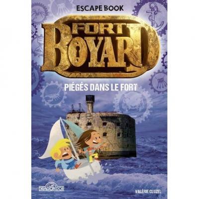 Fort Boyard Escape Book 3 - Piégés dans le fort (Les Livres du Dragons d'or)
